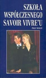 Szkoła współczesnego savoir vivre`u