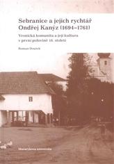 Sebranice a jejich rychtář Ondřej Kanýz (1694–1761)