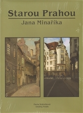 Starou Prahou Jana Minaříka