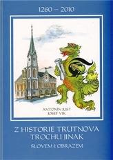 Z historie Trutnova trochu jinak