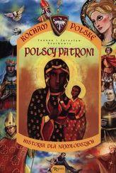 Polscy patroni. Kocham Polskę. Historia dla najmłodszych