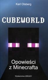 Cubeworld. Opowieści z Minecrafta 1