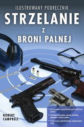 Strzelanie z broni palnej. Ilustrowany podręcznik