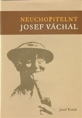 Neuchopitelný Josef Váchal