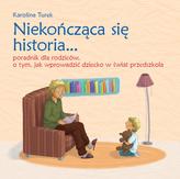Niekończąca się historia… Poradnik dla rodziców o tym, jak wprowadzić dziecko w świat przedszk