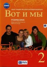 Wot i my. Szkoły ponadgimnazjalne. Część 2. Język rosyjski. Podręcznik + CD