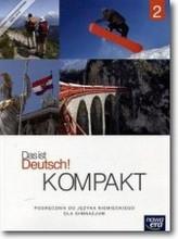 Das ist Deutsch! Kompakt 2.Gimnazjum. Język niemiecki. Podręcznik