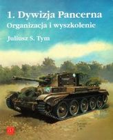 1 Dywizja Pancerna Organizacja i wyszkolenie