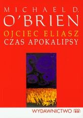 Ojciec Eliasz Czas apokalipsy