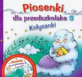 Piosenki dla przedszkolaka 3 Kołysanki + CD