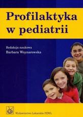 Profilaktyka w pediatrii. Wyd.2