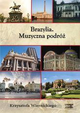 Brazylia Muzyczna podróż Krzysztofa Wiernickiego