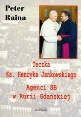 Teczka Ks. Henryka Jankowskiego Agenci SB w Kurii Gdańskiej