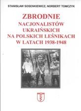 Zbrodnie nacjonalistów ukraińskich na polskich leśnikach w latach 1938 1948