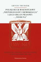 Polski ruch wolnościowy 'Niepodległość i demokracja' i jego organ prasowy 'Trybuna'