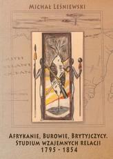 Afrykanie, Burowie, Brytyjczycy. Studium wzajemnych relacji 1795-1854