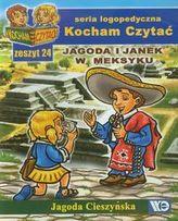 Kocham Czytać Zeszyt 24 Jagoda i Janek w Meksyku