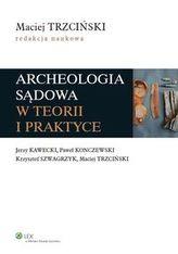 Archeologia sądowa w teorii i praktyce