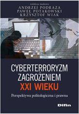 Cyberterroryzm zagrożeniem XXI wieku Perspektywa politologiczna i prawna