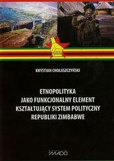 Etnopolityka jako funkcjonalny element kształtujący system polityczny Republiki Zimbabwe