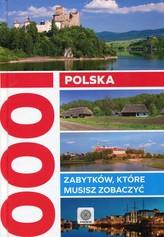 Polska. 1000 zabytków, które musisz zobaczyć