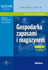 Gospodarka zapasami i magazynem Część 1 Zapasy Podręcznik
