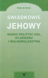 Świadkowie Jehowy wobec polityki USA syjonizmu i wolnomularstwa