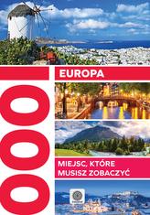 Europa. 1000 miejsc, które musisz zobaczyć