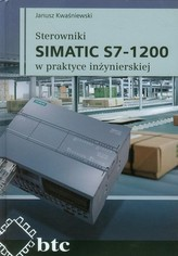 Sterowniki SIMATIC S7-1200 w praktyce inżynierskiej