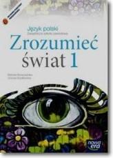 Zrozumieć świat. Klasa 1-3, zasadnicza szkoła zawodowa, część 1. Język polski. Podręcznik