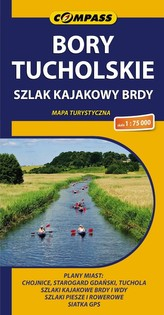 Bory Tucholskie Szlak kajakowy Brdy Mapa turystyczna 1:75 000