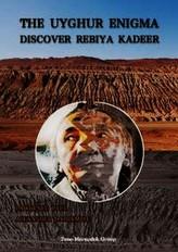 The Uyghur enigma discover Rebiya Kadeer