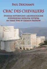Crac des Chevaliers Studium historyczne i archeologiczne poprzedzone ogólnym wstępem na temat Syrii