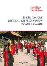 Ścieżki życiowe wietnamskich absolwentów polskich uczelni