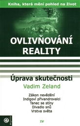 Ovlivňování reality IV. - Úprava skutečnosti