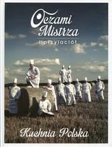 Oczami Mistrza i przyjaciół Kuchnia Polska