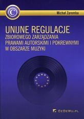 Unijne regulacje zbiorowego zarządzania prawami autorskimi i pokrewnymi w obszarze muzyki