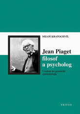 Jean Piaget – filosof a psycholog