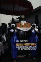 Religia przeżywana katolicyzm i jego konteksty we współczesnej Ghanie