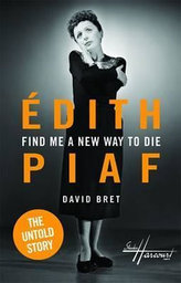 Edith Piaf Find Me a New Way to Die