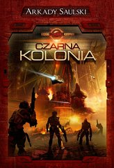 Kroniki Czerwonej Kompanii. Czarna kolonia
