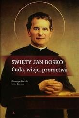 Święty Jan Bosko Cuda wizje proroctwa