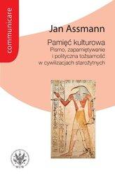 Pamięć kulturowa. Pismo, zapamiętywanie i polityczna tożsamość w państwach starożytnych