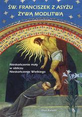 Święty Franciszek z Asyżu żywą modlitwą