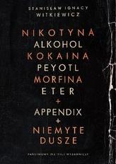 Nikotyna, Alkohol, kokaina, peyotl, morfina, eter + Appendix + Niemyte dusze