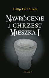 NAWRÓCENIE I CHRZEST MIESZKA I AVALON 9788377309667