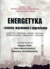 Energetyka - szanse, wyzwania i zagrożenia
