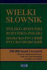 Wielki słownik polsko-rosyjski rosyjsko-polski