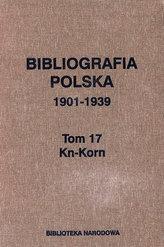 Bibliografia polska 1901-1939 Tom 17 Kn-Korn
