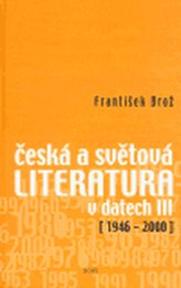 Česká a světová literatura v datech III (1946-2000)